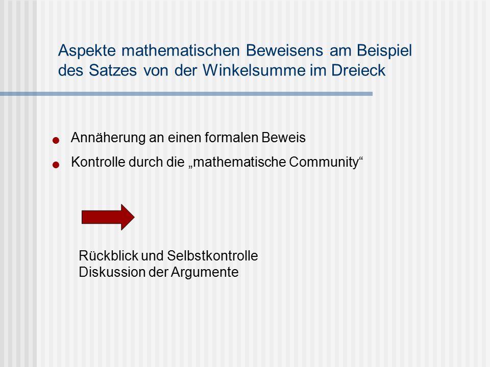 """Annäherung an einen formalen Beweis Kontrolle durch die """"mathematische Community"""" Aspekte mathematischen Beweisens am Beispiel des Satzes von der Wink"""