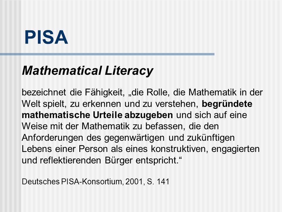 """Mathematical Literacy bezeichnet die Fähigkeit, """"die Rolle, die Mathematik in der Welt spielt, zu erkennen und zu verstehen, begründete mathematische"""