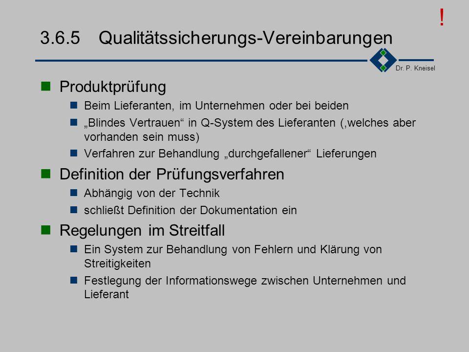 Dr. P. Kneisel 3.6.4Bewertung, Zulassung Lieferantenbewertung Lieferant liefert nach Norm, die Validierung einschlie0t. Validierungsmethoden und -erge