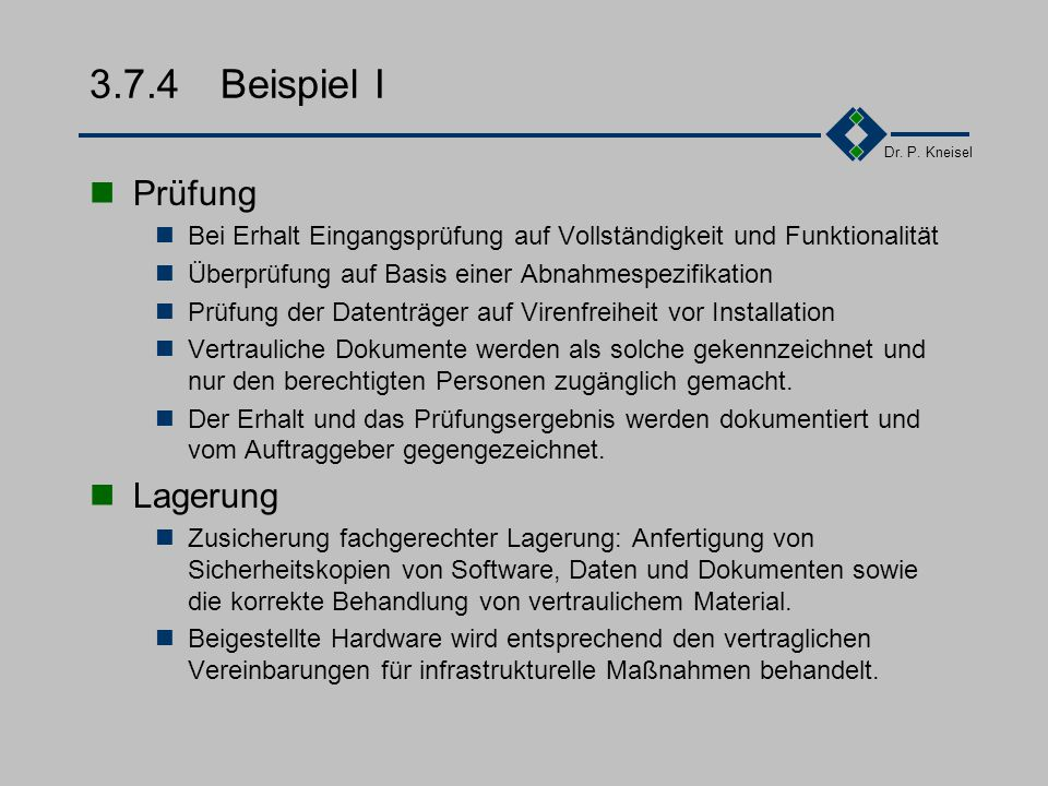 Dr. P. Kneisel 3.7.3Tätigkeiten 1.Vereinbarung mit Kunde über das Vorgehen bei beigestellten Produkten 2.Verifizieren beigestellter Produkte 3.Lagerun