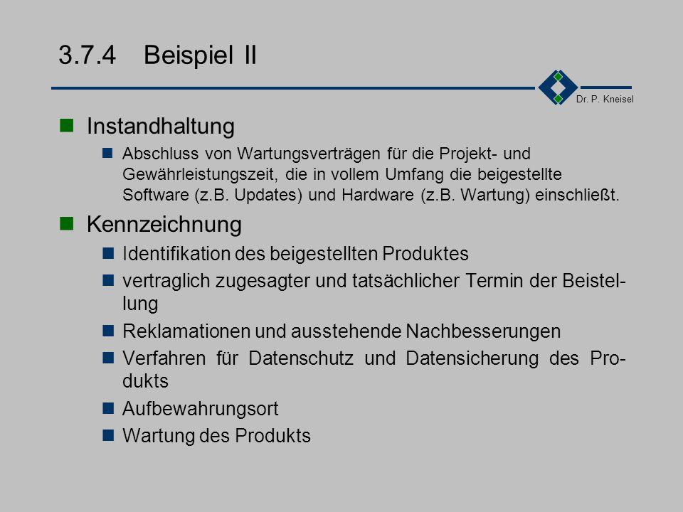 Dr. P. Kneisel 3.7.4Beispiel I Prüfung Bei Erhalt Eingangsprüfung auf Vollständigkeit und Funktionalität Überprüfung auf Basis einer Abnahmespezifikat