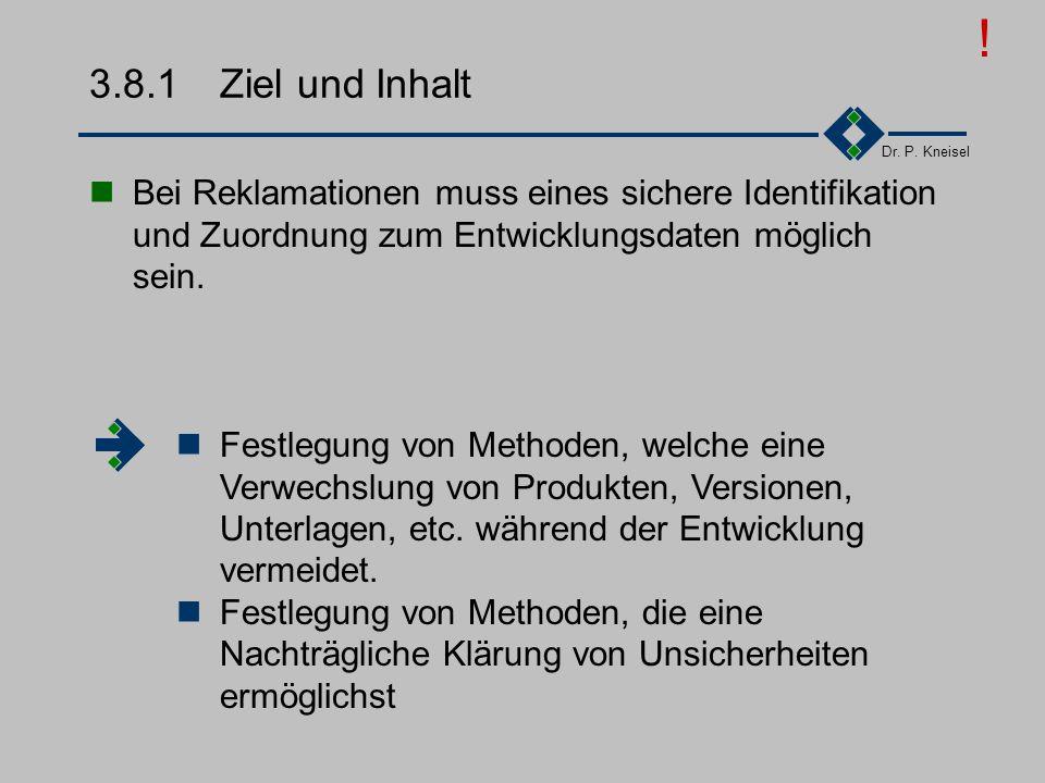 Dr. P. Kneisel 3.8Identifikation und Verfolgbarkeit Ziel und Inhalt Anforderungen der Norm Tätigkeiten Beispiel