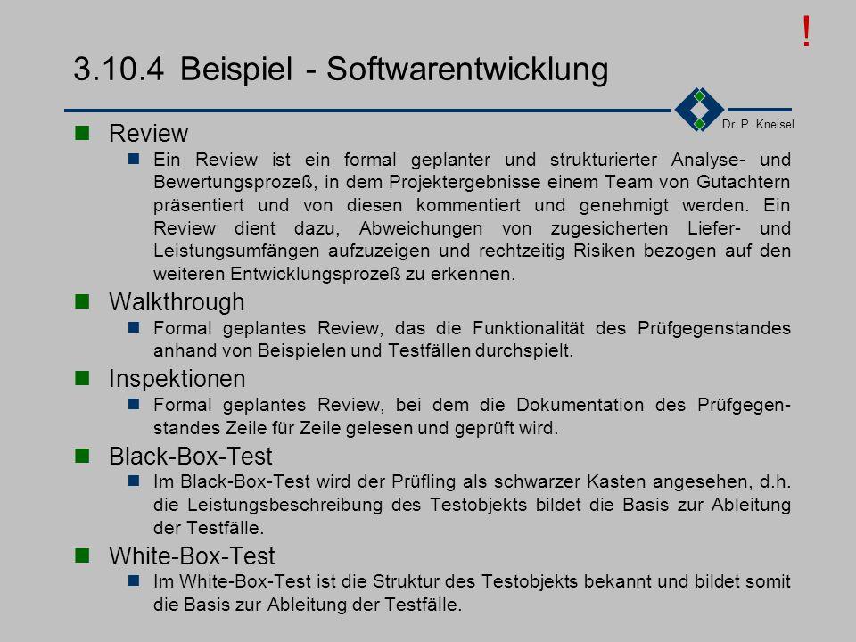 Dr. P. Kneisel 3.10.3Tätigkeiten 1.Planen der Prüfungen. Erstellung schriftlicher Vorgaben und Kriterien 2.Erstellen und Dokumentieren von vorläufigen