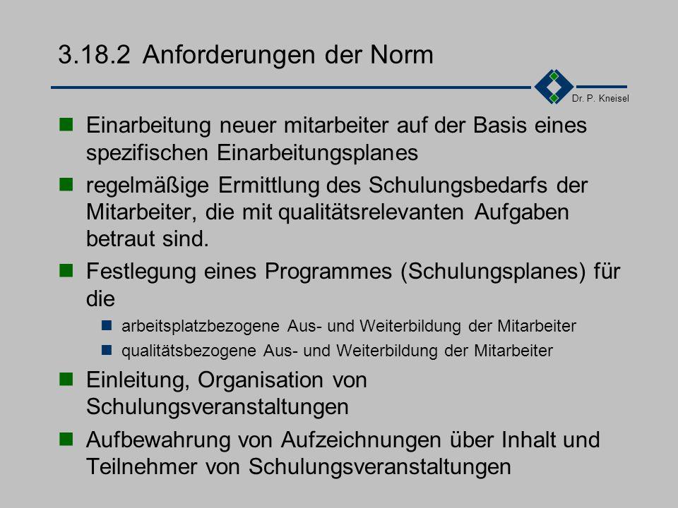 Dr. P. Kneisel 3.18.1Ziel und Inhalt Das Fach- und Führungswissen soll das Know-how des Unternehmens sichern und erweitern Durch Schulung soll eine au