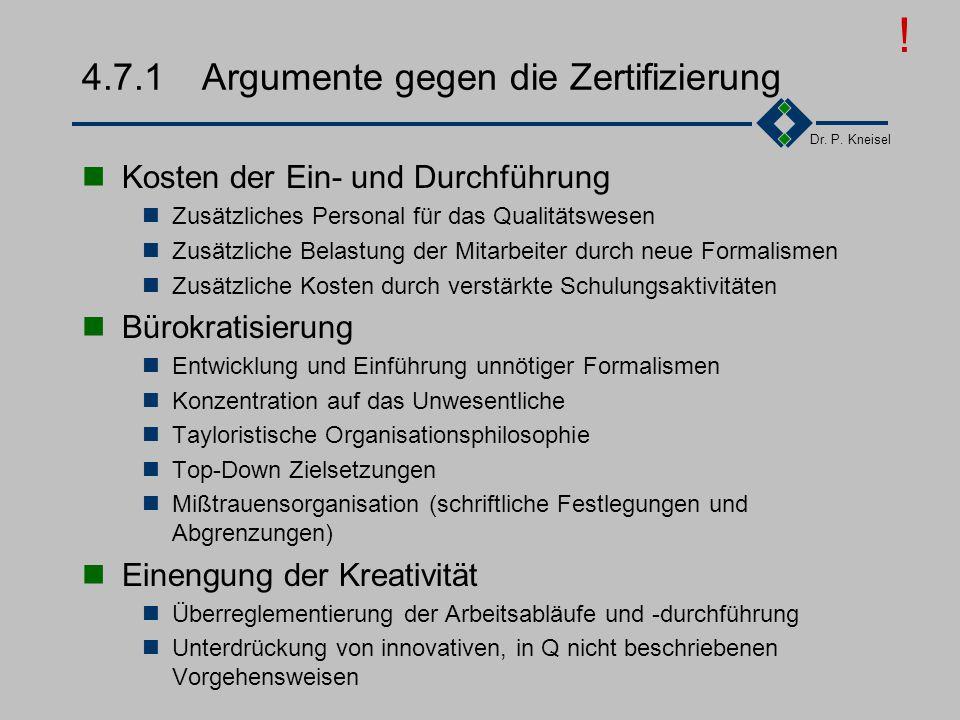 Dr. P. Kneisel 4.7Pros und Cons Argumente gegen die Zertifizierung Argumente für die Zertifizierung Schlussfolgerung