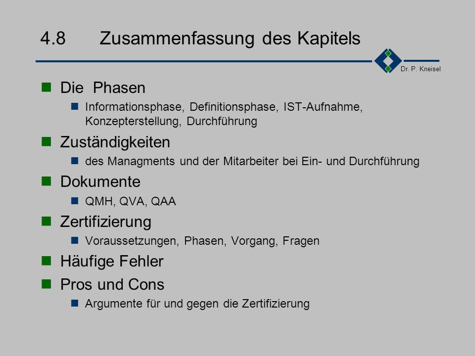 Dr. P. Kneisel 4.7.3Schlussfolgerung (persönliche Meinung): Die Zertifizierung nach DIN EN ISO 9000ff ist eine notwendige Massnahme, die als erster Sc