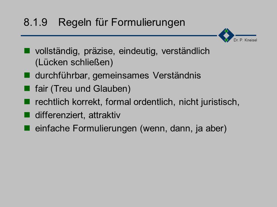 Dr. P. Kneisel 8.1.8Angebot und Annahme Ein Vertrag kommt durch die rechtzeitige, grundsätzliche, uneingeschränkte, vorbehaltlose Annahme des Antrags