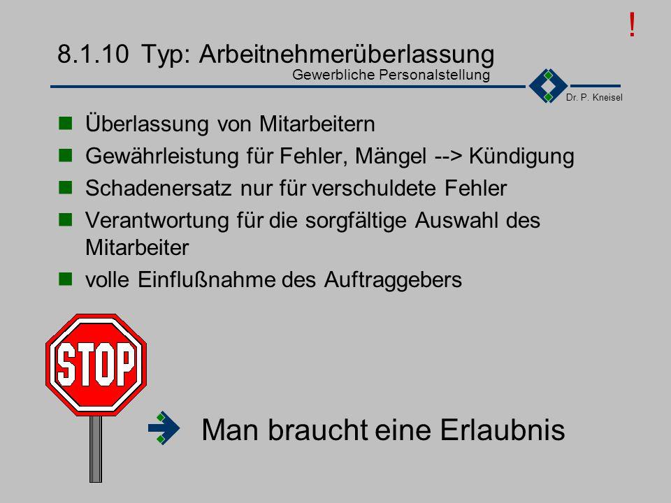 Dr. P. Kneisel 8.1.10Vertragstypen Gewerbliche Personalstellung Dienstvertrag Werkvertrag !