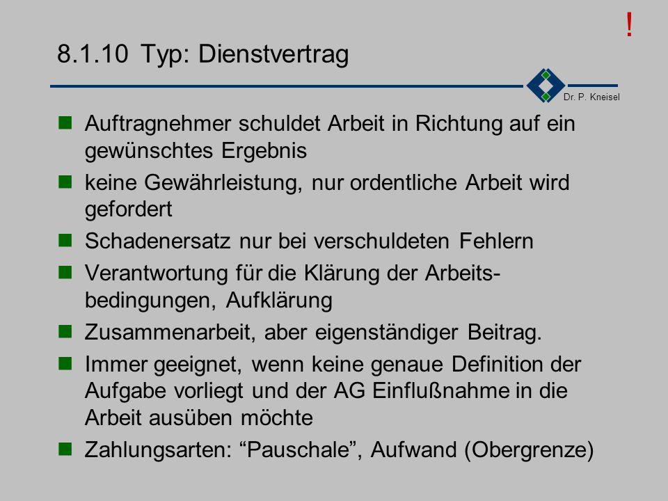 Dr. P. Kneisel 8.1.10Typ: Arbeitnehmerüberlassung Überlassung von Mitarbeitern Gewährleistung für Fehler, Mängel --> Kündigung Schadenersatz nur für v