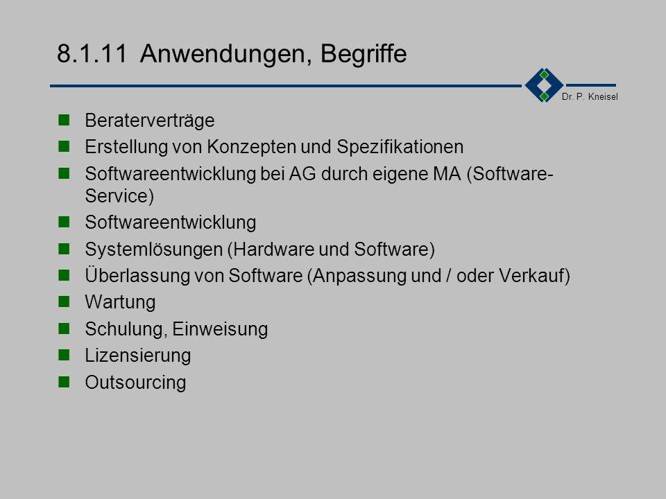 Dr. P. Kneisel 8.1.10Eignung der Typen Dienstvertrag für frühe Phasen im Projekt (Verfahrensidee, Istanalyse, Grobkonzept, Fachkonzept) Werkvertrag zu