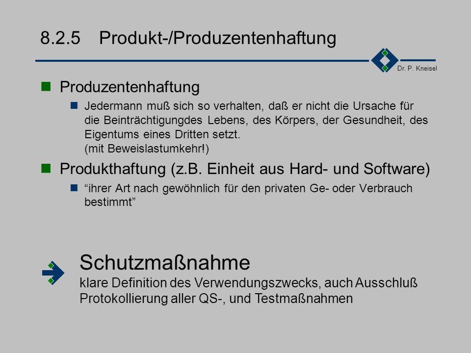 Dr. P. Kneisel 8.2.4Gewährleistung/Haftung Gewährleistung ist das Einstehen für Mängel Fehler (bzgl. Funktionalität, Qualität, Leistungsverhalten) Sol