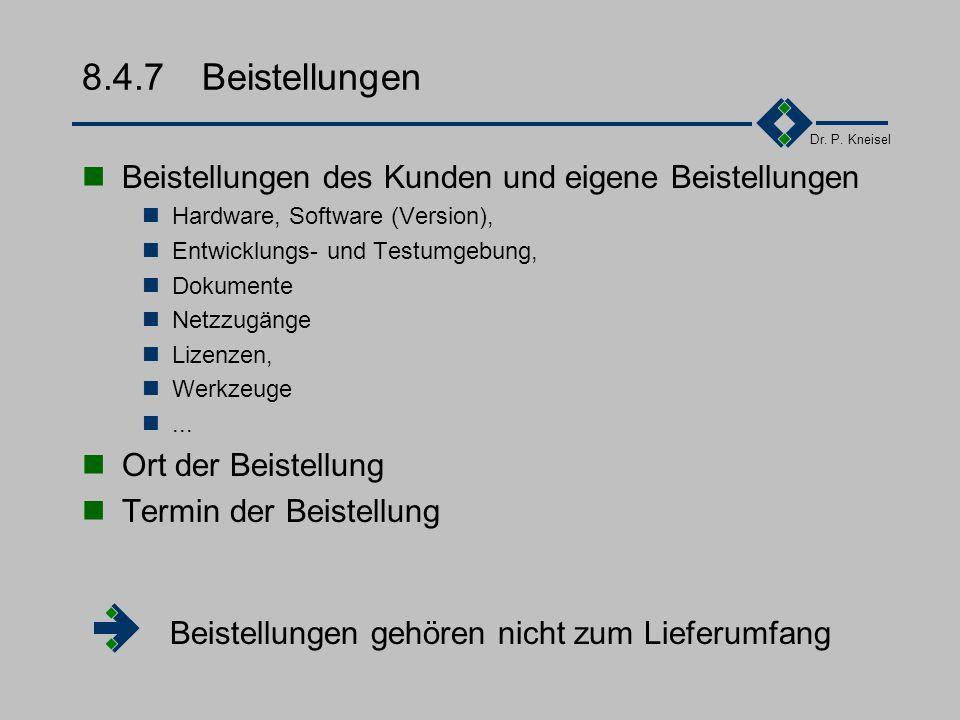Dr. P. Kneisel 8.4.6Abnahme II Abnahme von Dokumenten Ablauf der Abnahme Mängelfall und Überarbeitung Abnahmefristen Abnahme von Software Abnahmespezi