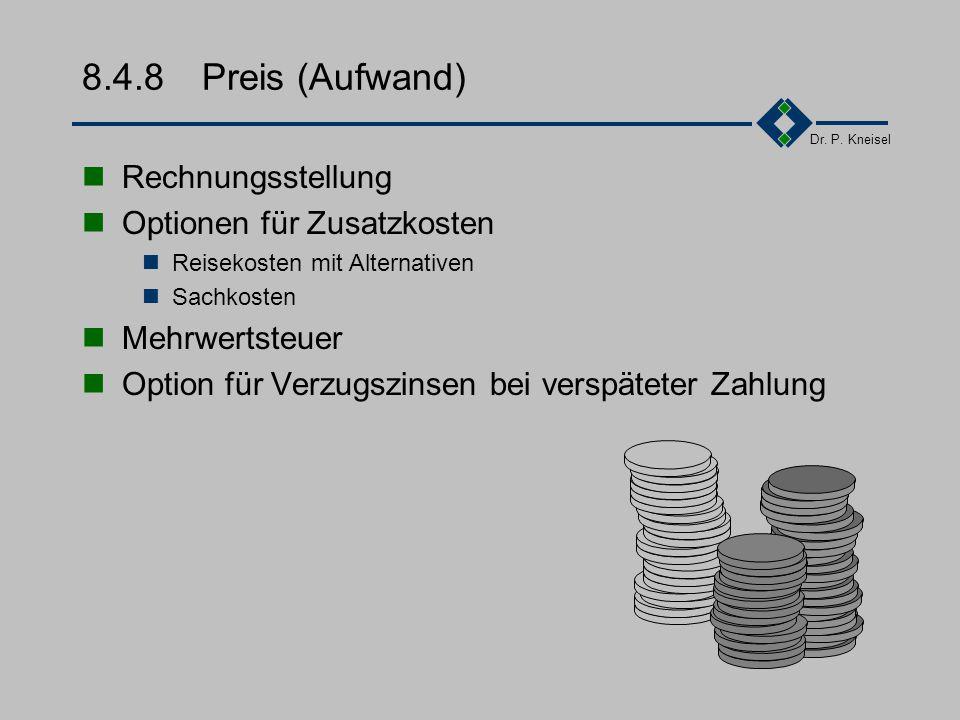 Dr. P. Kneisel 8.4.7Beistellungen Beistellungen des Kunden und eigene Beistellungen Hardware, Software (Version), Entwicklungs- und Testumgebung, Doku