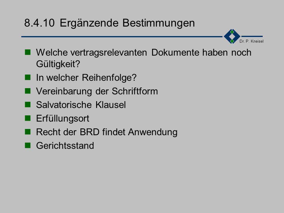 Dr. P. Kneisel 8.4.9Bedingungen II Rechte am Vertragsgegenstand 1. Alternative: ausschließliche und uneingeschränkte Nutzung 2. Alternative: ausschlie