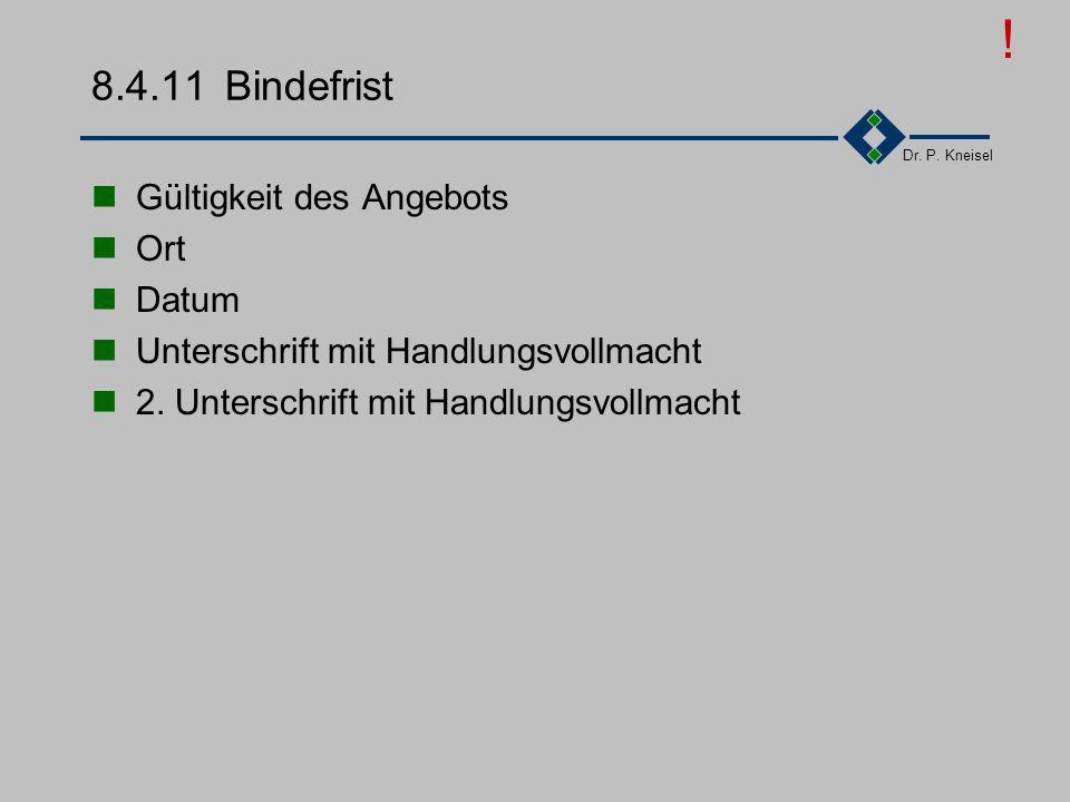 Dr. P. Kneisel 8.4.10Ergänzende Bestimmungen Welche vertragsrelevanten Dokumente haben noch Gültigkeit? In welcher Reihenfolge? Vereinbarung der Schri