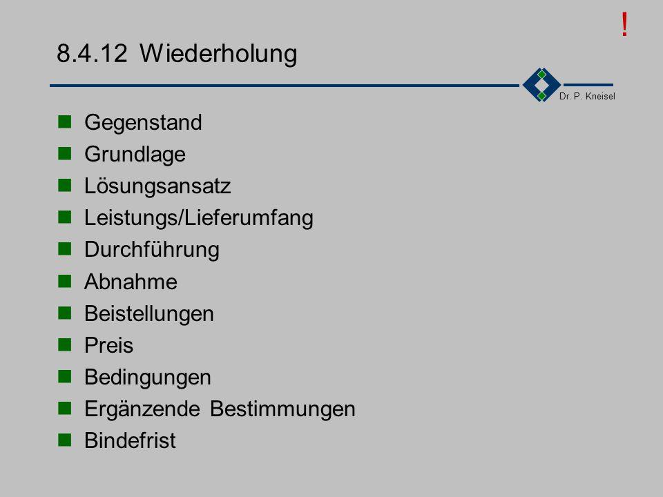 Dr. P. Kneisel 8.4.11Bindefrist Gültigkeit des Angebots Ort Datum Unterschrift mit Handlungsvollmacht 2. Unterschrift mit Handlungsvollmacht !
