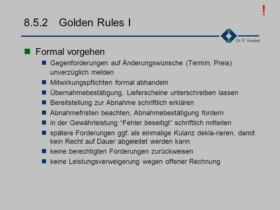 Dr. P. Kneisel 8.5.1Probleme II Zielkonflikte beim Kunden, Alarm, wenn der Kunde komisch wird, interne Politik Interessensgegensätze DV- und Fachabtei