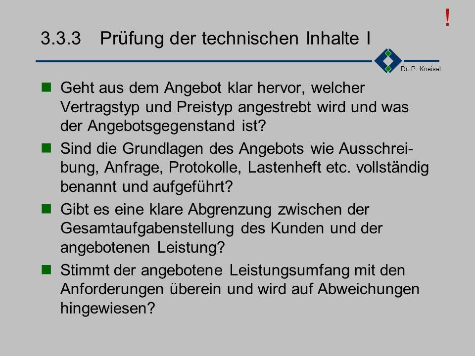 Dr. P. Kneisel 3.3.2Anorderungen der Norm Fachliche/formale Prüfung der Anfragen/Aufträge Eindeutigkeit, Vollständigkeit und Angemessenheit der dokume