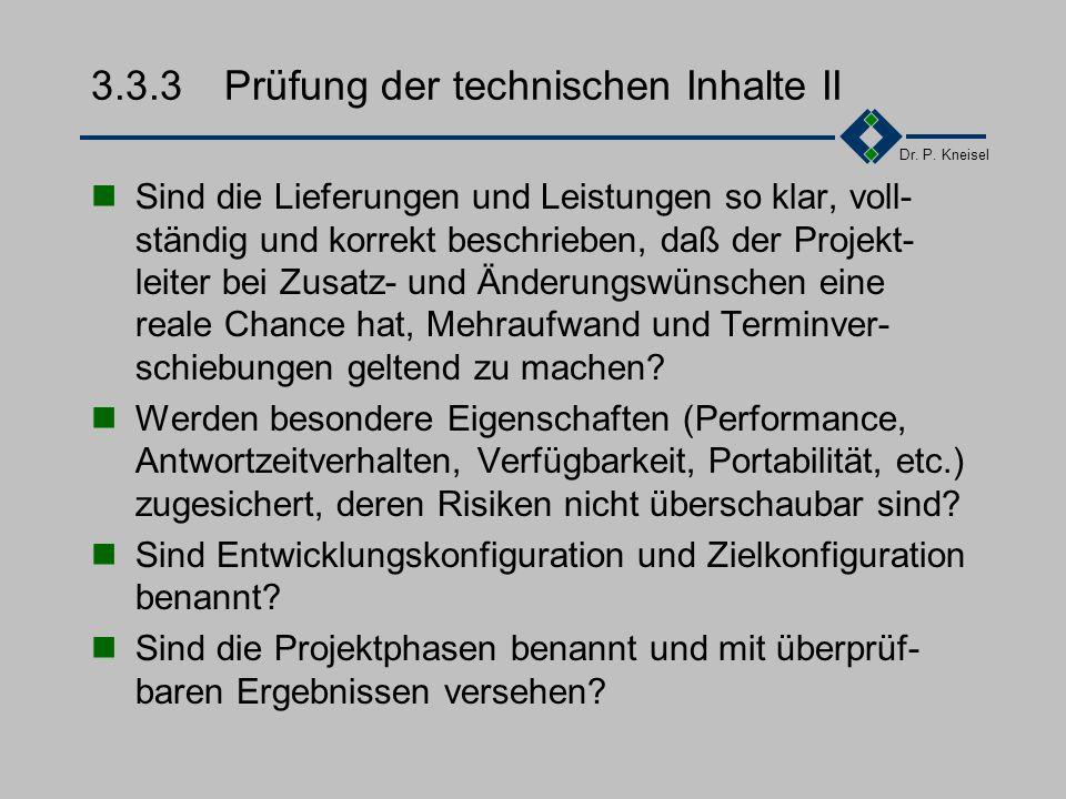 Dr. P. Kneisel 3.3.3Prüfung der technischen Inhalte I Geht aus dem Angebot klar hervor, welcher Vertragstyp und Preistyp angestrebt wird und was der A