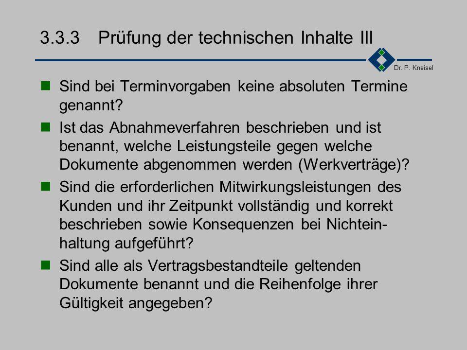 Dr. P. Kneisel 3.3.3Prüfung der technischen Inhalte II Sind die Lieferungen und Leistungen so klar, voll- ständig und korrekt beschrieben, daß der Pro