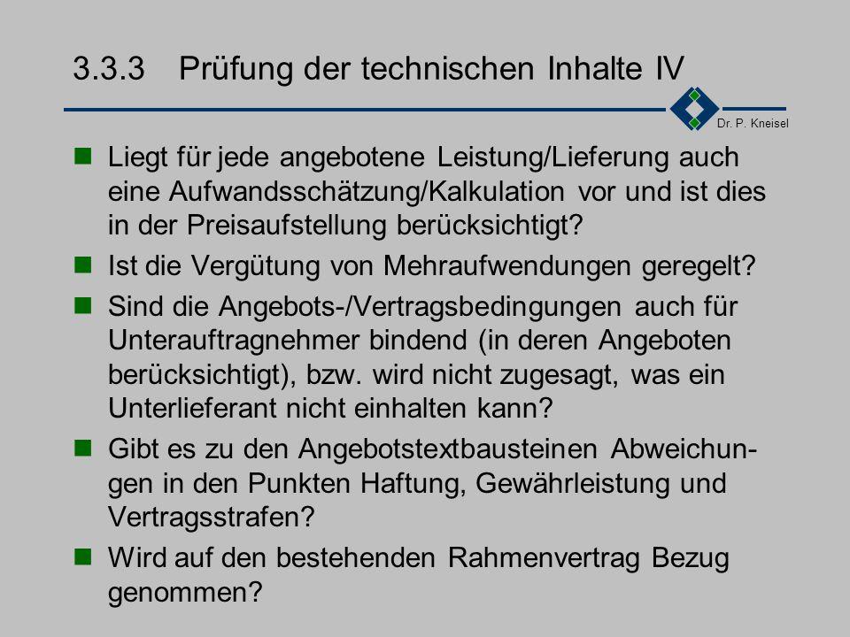 Dr. P. Kneisel 3.3.3Prüfung der technischen Inhalte III Sind bei Terminvorgaben keine absoluten Termine genannt? Ist das Abnahmeverfahren beschrieben