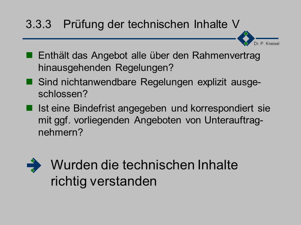 Dr. P. Kneisel 3.3.3Prüfung der technischen Inhalte IV Liegt für jede angebotene Leistung/Lieferung auch eine Aufwandsschätzung/Kalkulation vor und is