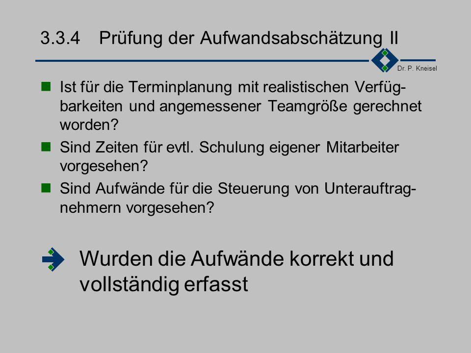 Dr. P. Kneisel 3.3.4Prüfung der Aufwandsabschätzung I Ist die Aufwandsschätzung von mehreren Personen unabhängig vorgenommen worden? Ist die Aufwandss