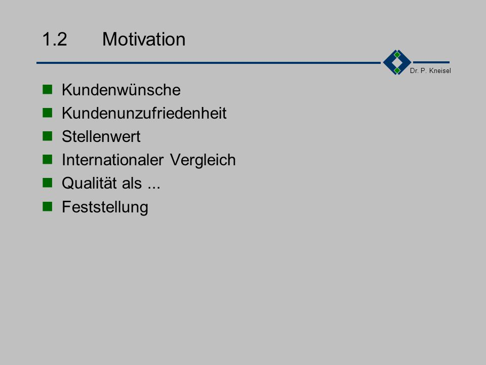 Dr.P. Kneisel 5.5.6Mitarbeiterzufriedenheit Motivation ist alles .