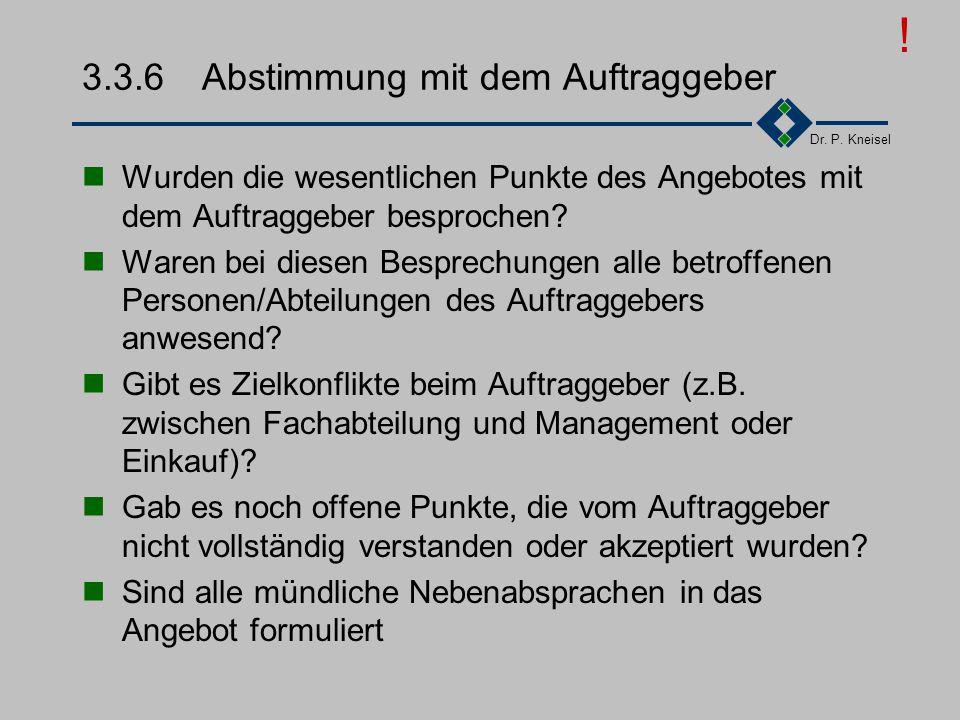 Dr. P. Kneisel 3.3.5Prüfung der Kalkulation II Ist bei längeren Projektlaufzeiten an die Preisent- wicklung gedacht? Sind bei Lieferungen ins Ausland