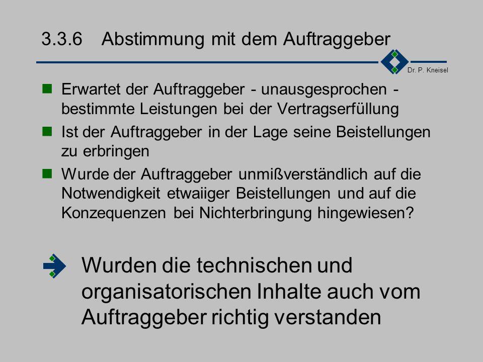 Dr. P. Kneisel 3.3.6Abstimmung mit dem Auftraggeber Wurden die wesentlichen Punkte des Angebotes mit dem Auftraggeber besprochen? Waren bei diesen Bes