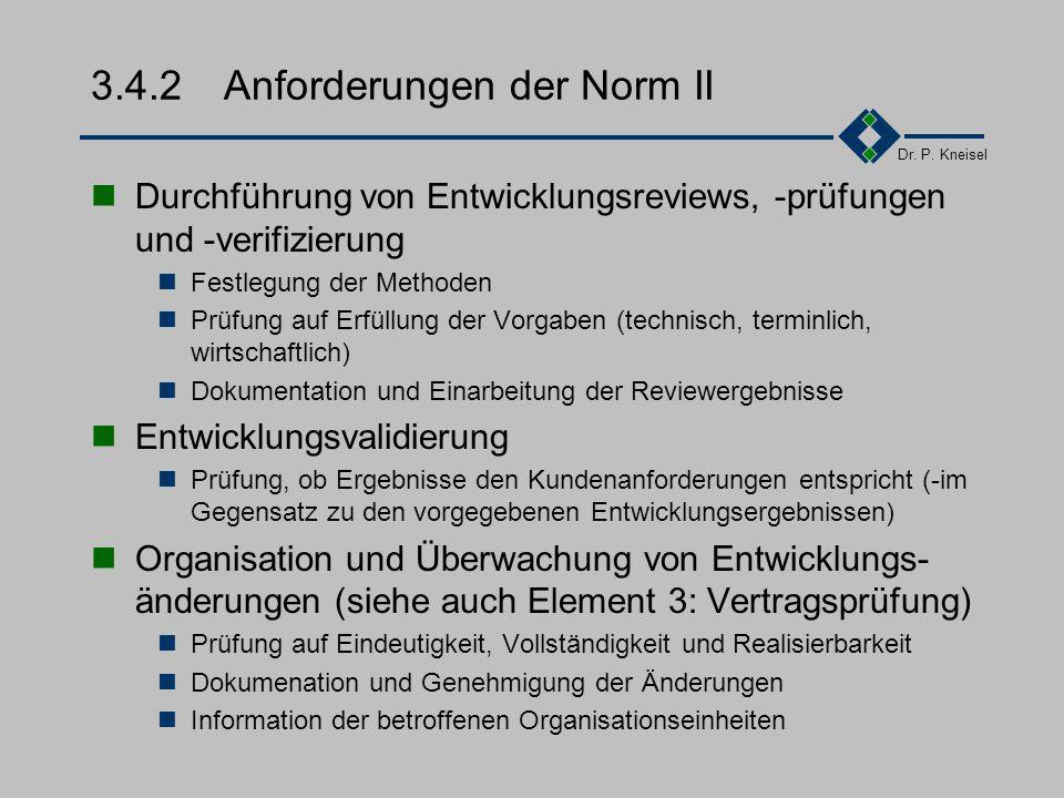 Dr. P. Kneisel 3.4.2Anforderungen der Norm I Erstellung und Umsetzung von allgemeinen Richt- linien für die Durchführung der Entwicklung. Planung spez