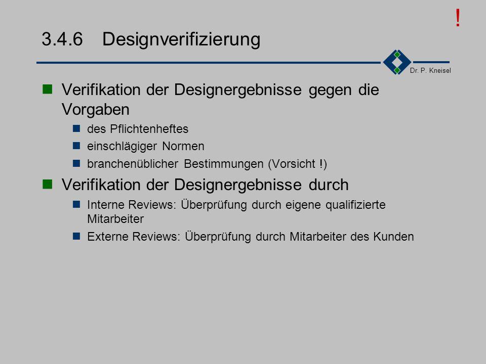 Dr. P. Kneisel 3.4.5Designergebnis Designergebnisse fallen pro Designphase an InformatikProduktfertigung Grobdesign (Top-Level Design)Entwurf Feindesi