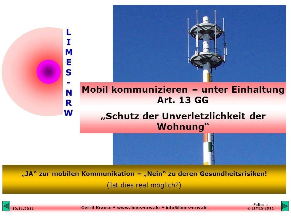 Gerrit Krause www.limes-nrw.de info@limes-nrw.de 10.11.2011 Folie: 1 © LIMES 2011 Mobil kommunizieren – unter Einhaltung Art.