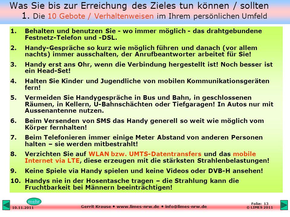 Gerrit Krause www.limes-nrw.de info@limes-nrw.de 10.11.2011 Folie: 13 © LIMES 2011 1.Behalten und benutzen Sie - wo immer möglich - das drahtgebundene Festnetz-Telefon und -DSL.