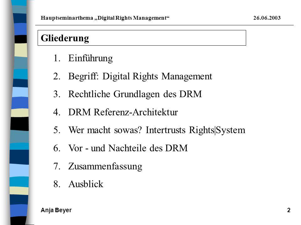 """Hauptseminarthema """"Digital Rights Management 26.06.2003 Anja Beyer13 Wer macht sowas noch."""
