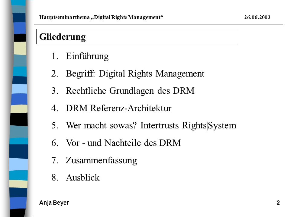 "Hauptseminarthema ""Digital Rights Management 26.06.2003 Anja Beyer3 1."