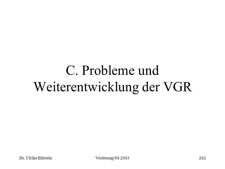 Dr. Ulrike BilsteinVorlesung SS 2003262 C. Probleme und Weiterentwicklung der VGR