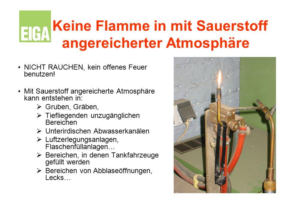 Keine Flamme in mit Sauerstoff angereicherter Atmosphäre NICHT RAUCHEN, kein offenes Feuer benutzen! Mit Sauerstoff angereicherte Atmosphäre kann ents