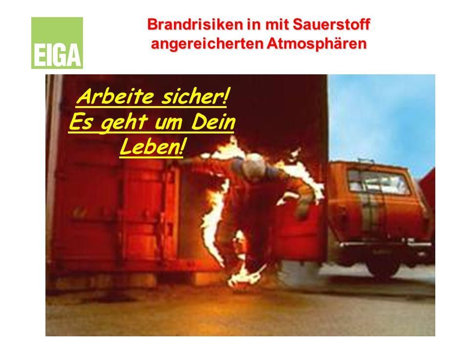 Arbeite sicher! Es geht um Dein Leben! Brandrisiken in mit Sauerstoff angereicherten Atmosphären