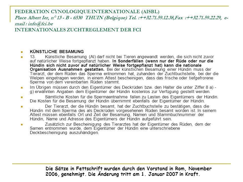 FEDERATION CYNOLOGIQUE INTERNATIONALE (AISBL) Place Albert Ier, n° 13 - B - 6530 THUIN (Belgique) Tel.