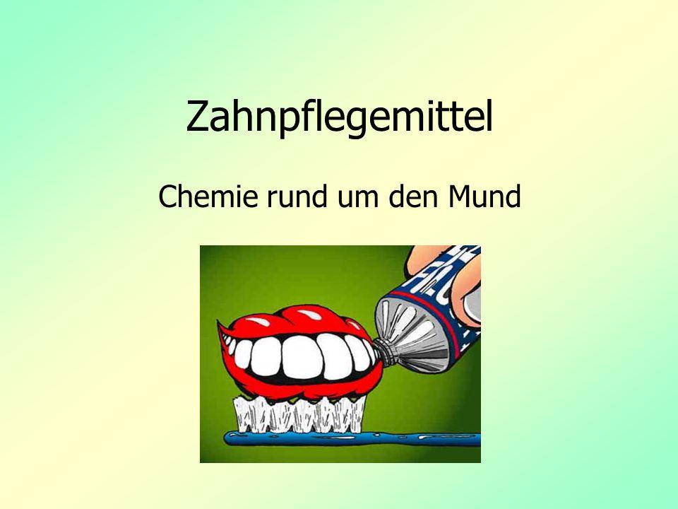 Zahnpflegemittel Chemie rund um den Mund