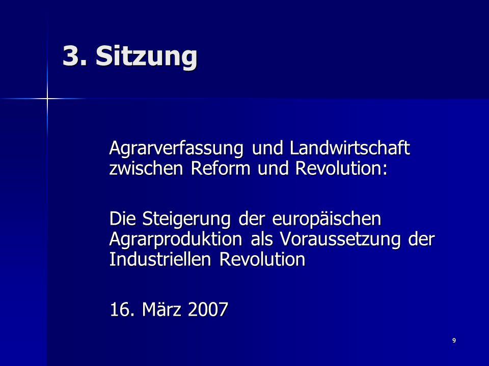 9 3. Sitzung Agrarverfassung und Landwirtschaft zwischen Reform und Revolution: Agrarverfassung und Landwirtschaft zwischen Reform und Revolution: Die