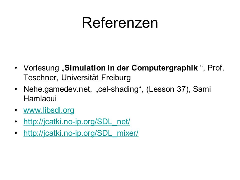 "Referenzen Vorlesung ""Simulation in der Computergraphik , Prof."