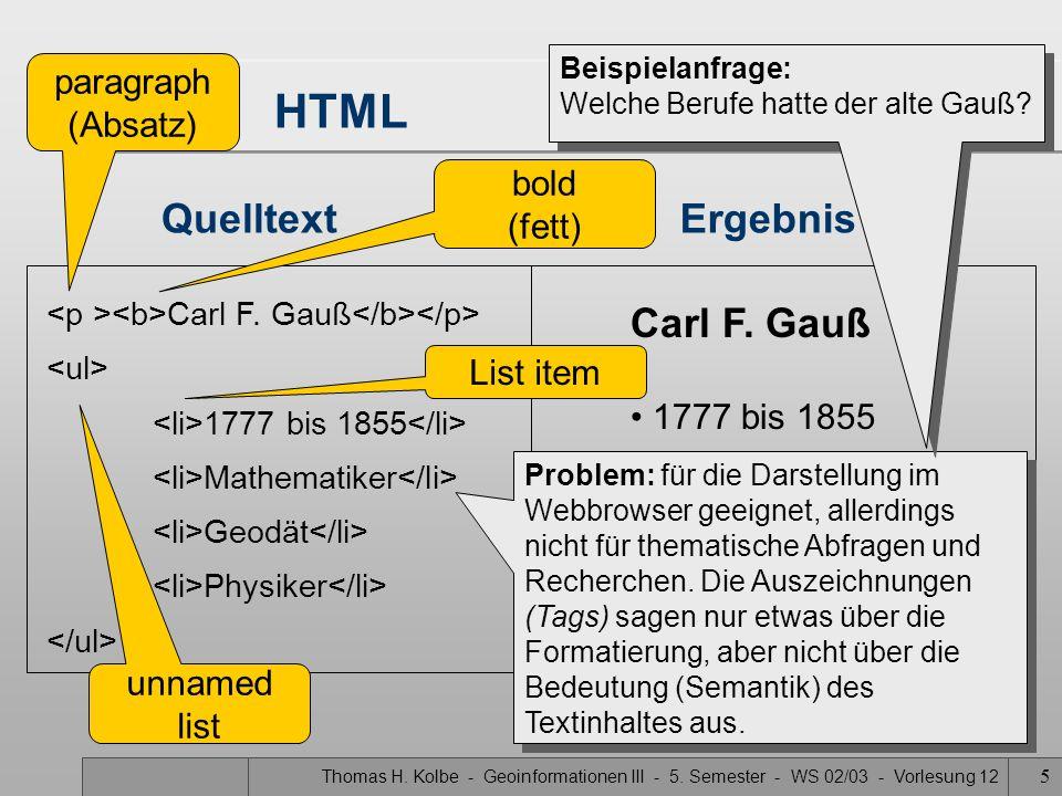 Thomas H. Kolbe - Geoinformationen III - 5. Semester - WS 02/03 - Vorlesung 12 5 HTML Carl F.