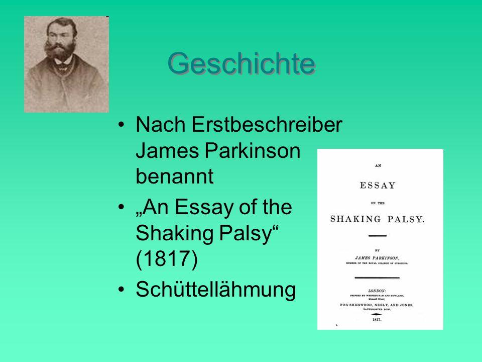 """Geschichte Nach Erstbeschreiber James Parkinson benannt """"An Essay of the Shaking Palsy (1817) Schüttellähmung"""