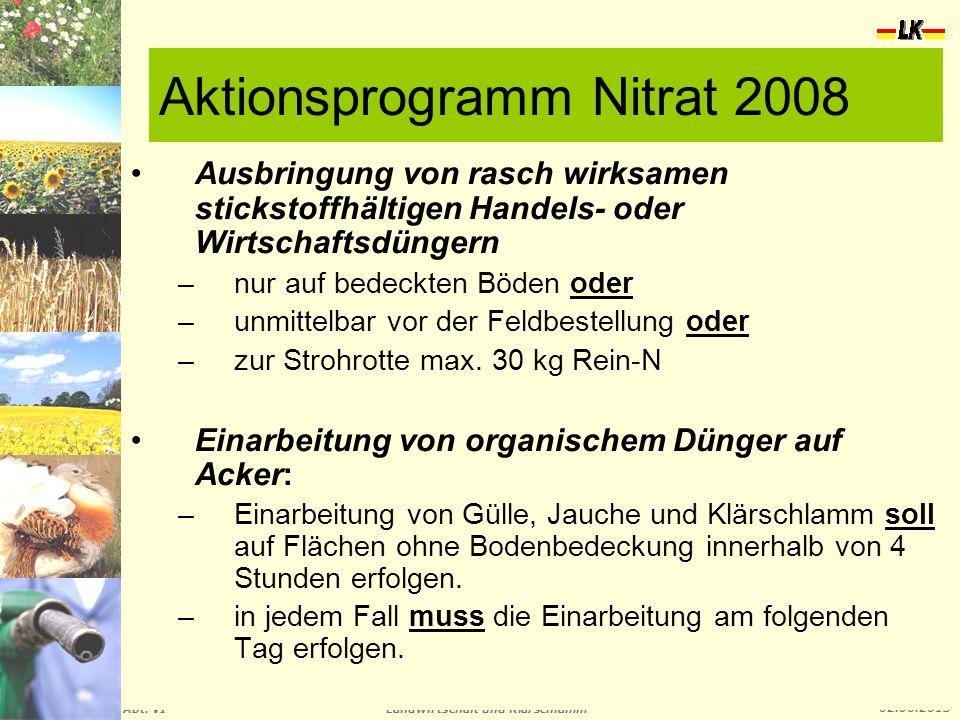 Landwirtschaft und Klärschlamm Abt. VI 02.06.2015 Aktionsprogramm Nitrat 2008 Ausbringung von rasch wirksamen stickstoffhältigen Handels- oder Wirtsch