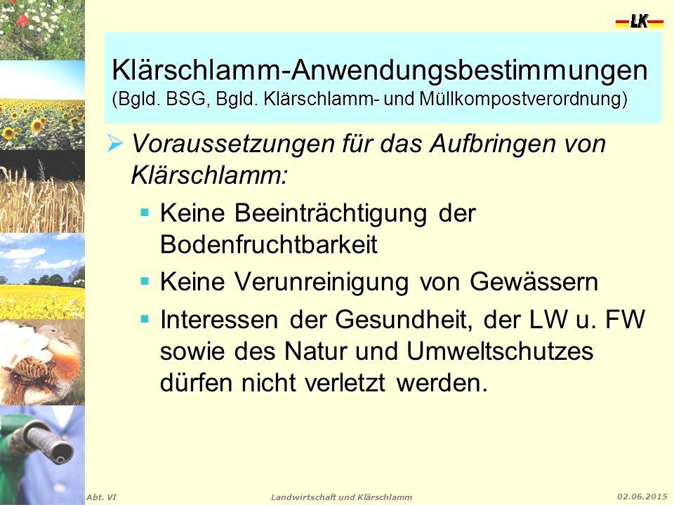 Landwirtschaft und Klärschlamm Abt. VI 02.06.2015 Klärschlamm-Anwendungsbestimmungen (Bgld. BSG, Bgld. Klärschlamm- und Müllkompostverordnung)  Vorau
