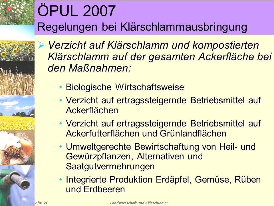 Landwirtschaft und Klärschlamm Abt. VI ÖPUL 2007 Regelungen bei Klärschlammausbringung  Verzicht auf Klärschlamm und kompostierten Klärschlamm auf de