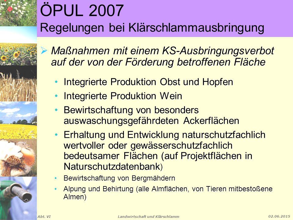 Landwirtschaft und Klärschlamm Abt. VI 02.06.2015  Maßnahmen mit einem KS-Ausbringungsverbot auf der von der Förderung betroffenen Fläche Integrierte