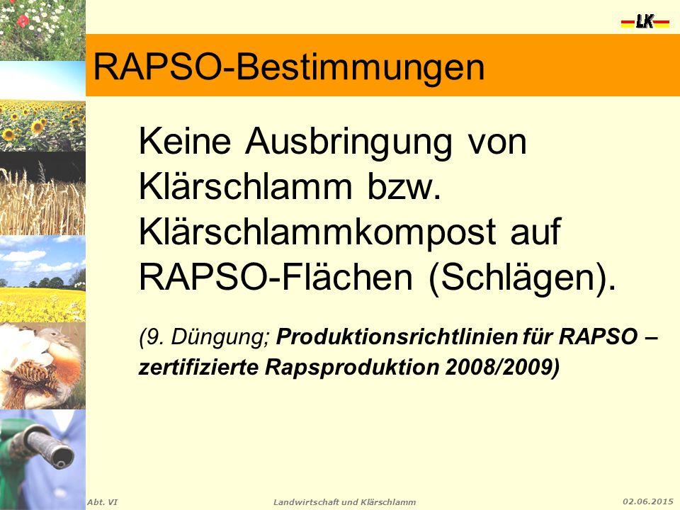 Landwirtschaft und Klärschlamm Abt. VI 02.06.2015 RAPSO-Bestimmungen Keine Ausbringung von Klärschlamm bzw. Klärschlammkompost auf RAPSO-Flächen (Schl